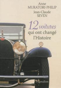 12 voitures qui ont change l'histoire